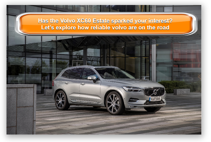 Has the Volvo XC60 Estate sparked your interest? Let's explore how reliable Volvo are on the road