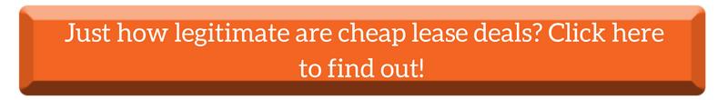 are cheap lease deals legitimate