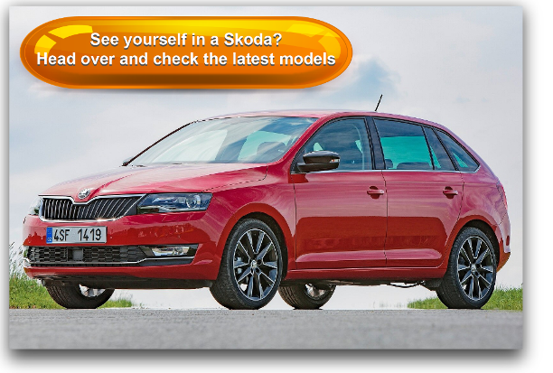 See yourself in a Skoda? Head over and check the latest models