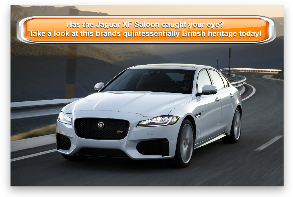 Has the Jaguar XF Saloon caught your eye? Take a look at this brands quintessentially British heritage today!