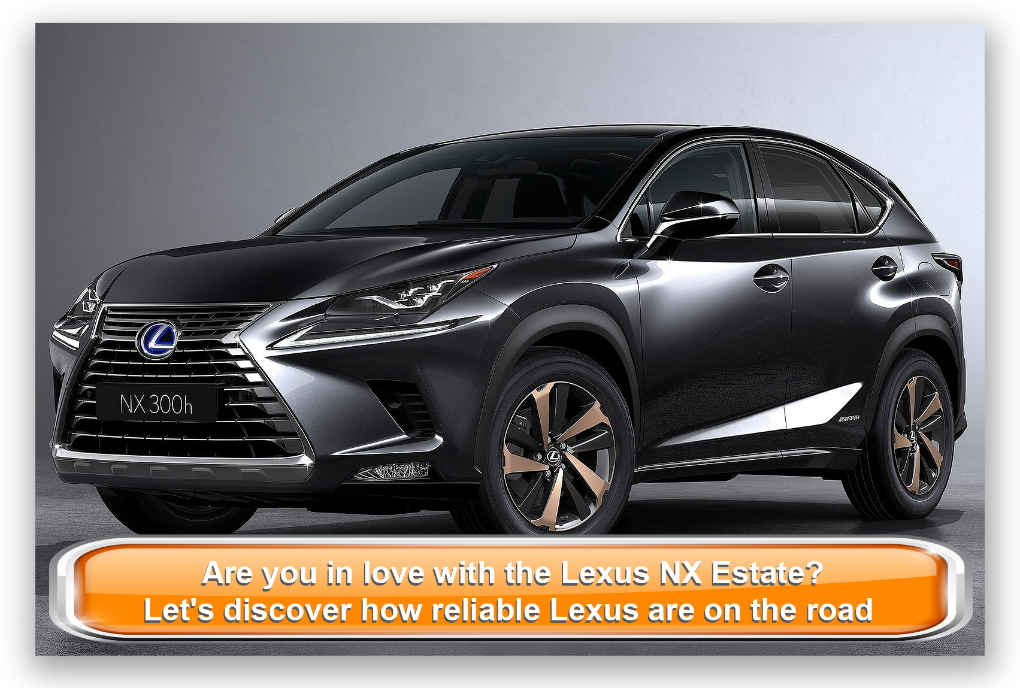 Are you in love with the Lexus NX Estate? Let's discover how reliable Lexus are on the road