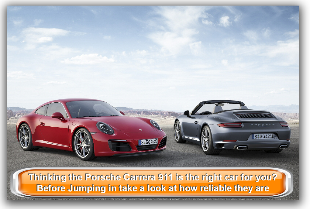 Thinking the Porsche Carrera 911 is the right car for you? Before Jumping in take a look at how reliable they are