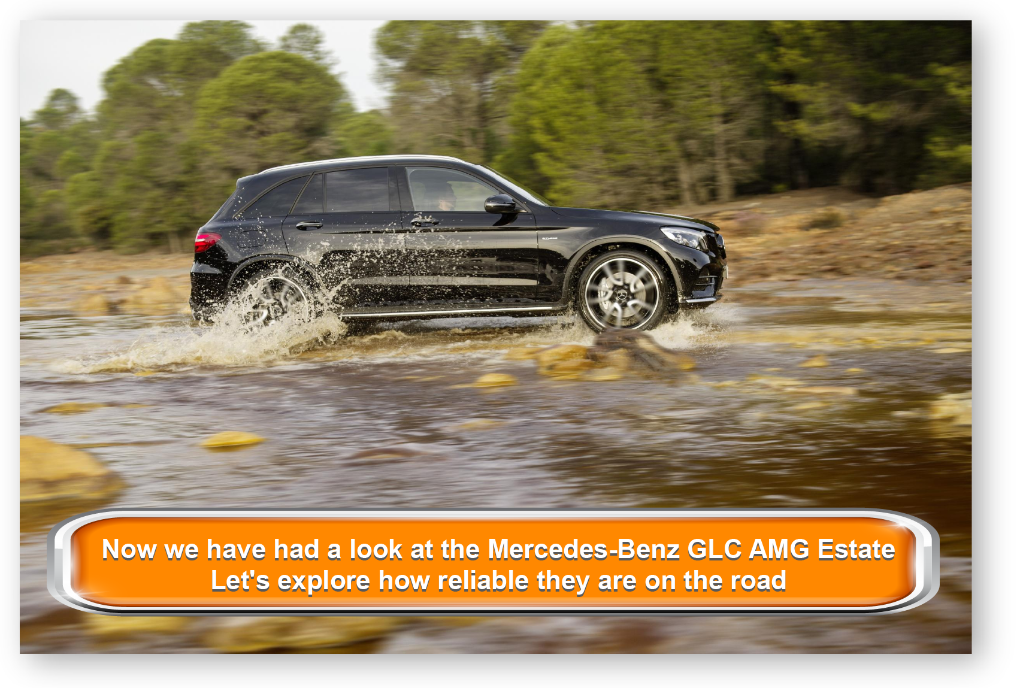 Now we have had a look at the Mercedes-Benz GLC AMG Estate Let's explore how reliable they are on the road