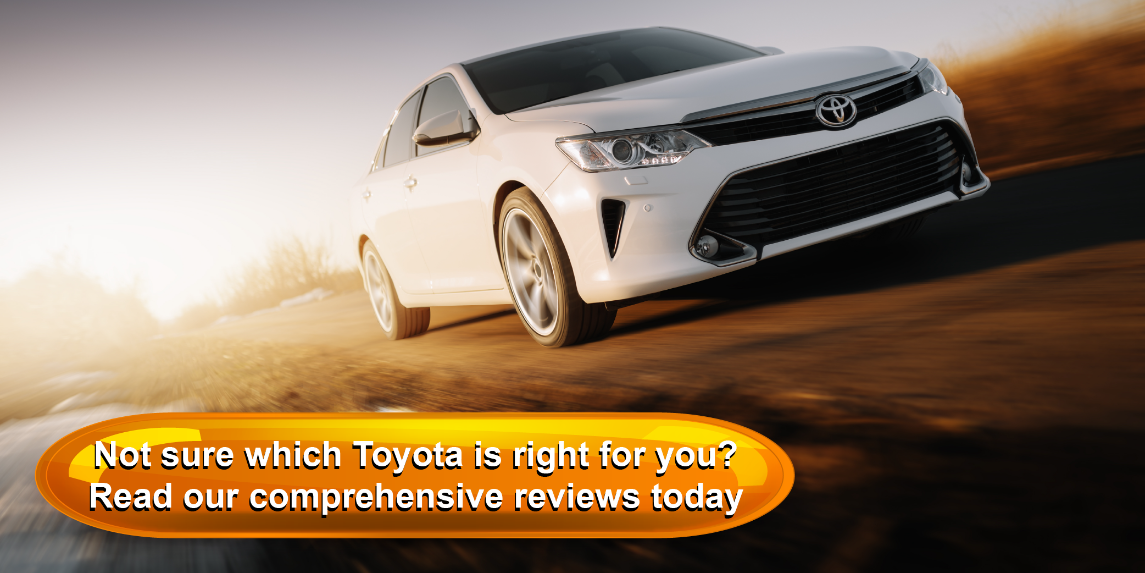 Not sure which Toyota is right for you? Read our comprehensive reviews today