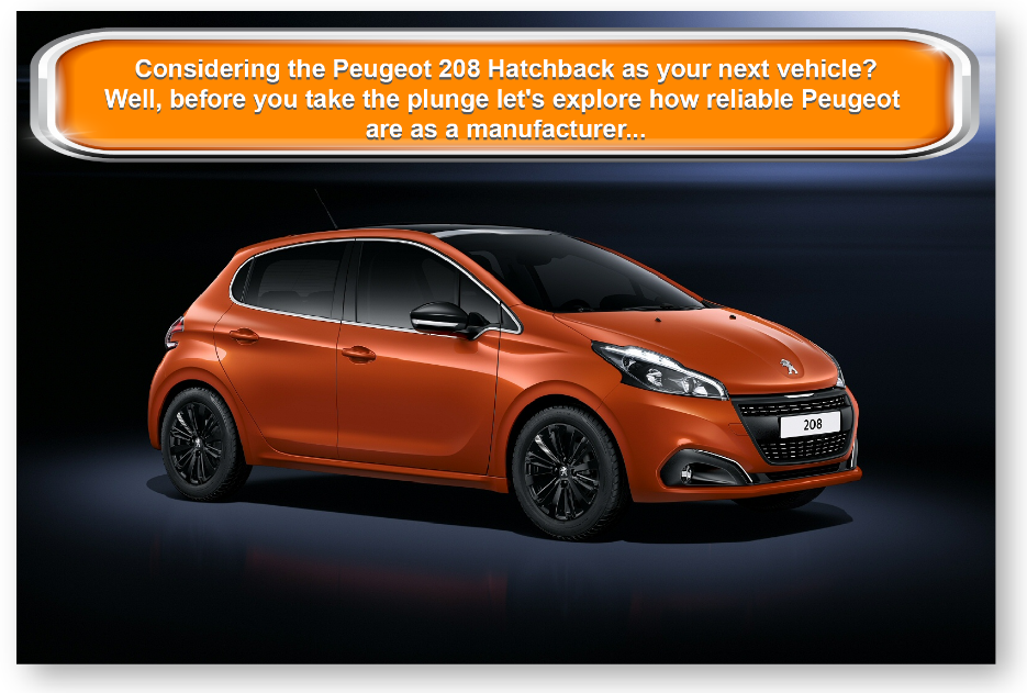 Considering the Peugeot 208 Hatchback as your next vehicle? Well, before you take the plunge let's explore how reliable Peugeot are as a manufacturer...