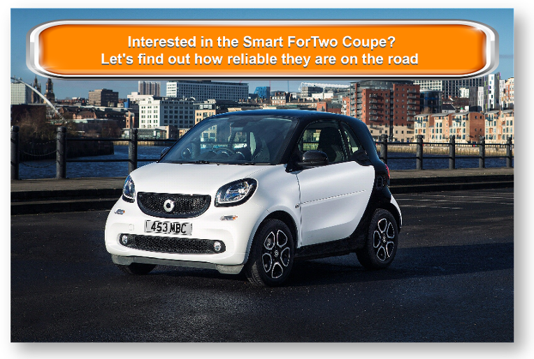 Interested in the Smart ForTwo Coupe? Let's find out how reliable they are on the road