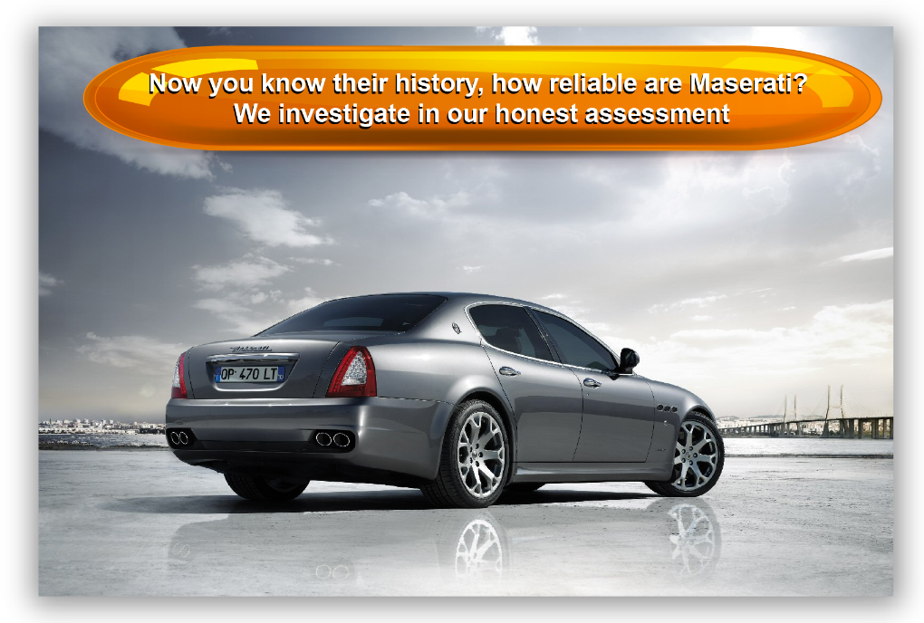 Now you know their history, how reliable are Maserati? We investigate in our honest assessment