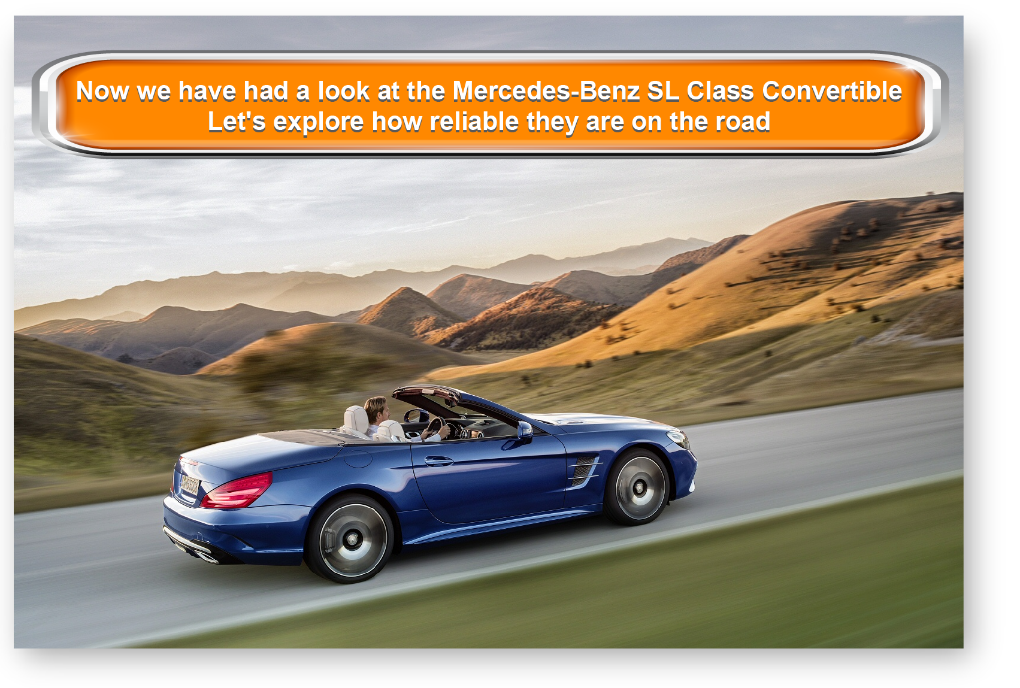 Now we have had a look at theMercedes-Benz SL Class Convertible Let's explore how reliable they are on the road