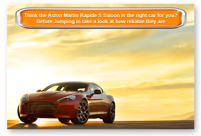 Thinking the Aston Martin is the right car for you? Before Jumping in take a look at how reliable they are