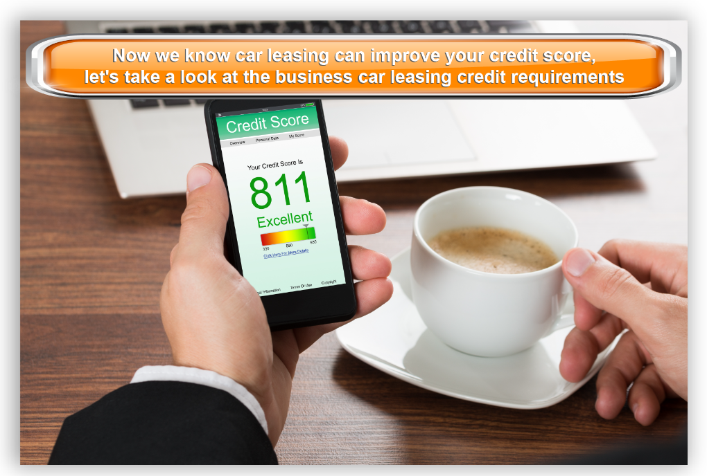 Now we know car leasing can improve your credit score, let's take a look at the business car leasing credit requirements