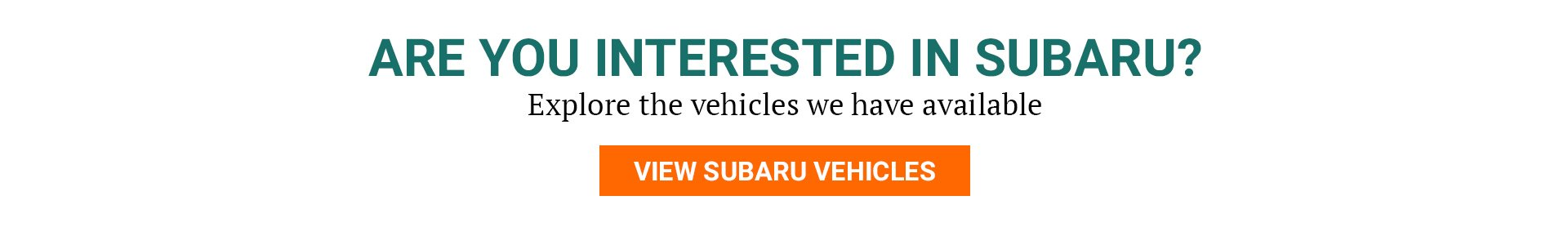Have a look at the vehicles we have on offer from Subaru