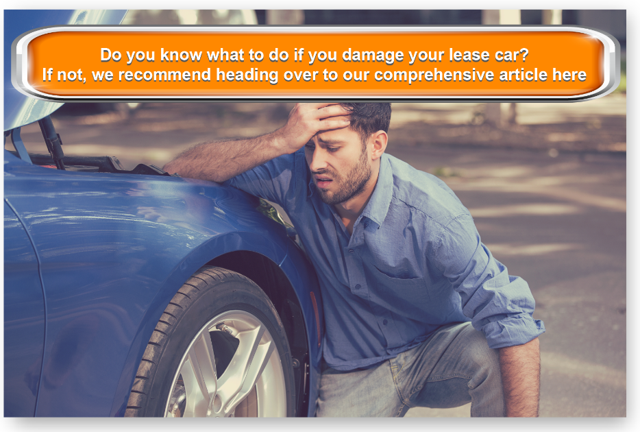 Do you know what to do if you damage your lease car? If not, we recommend heading over to our comprehensive article here