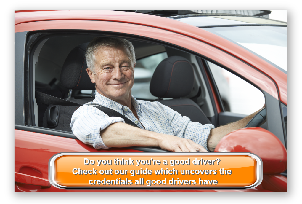 Do you think you're a good driver? Check out our guide which uncovers the credentials all good drivers have