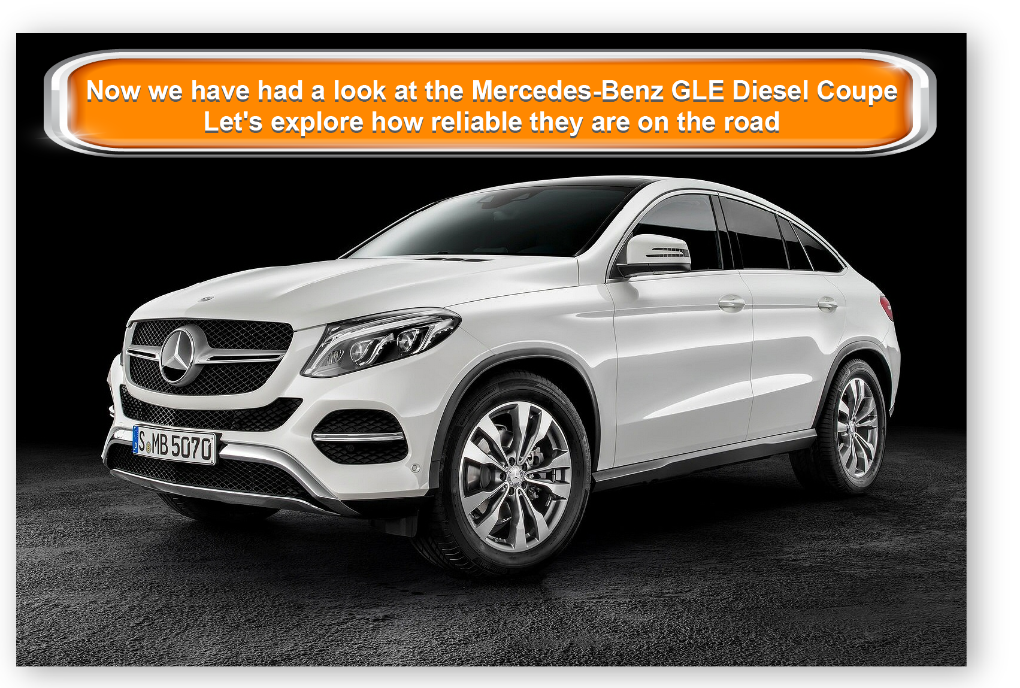 Now we have had a look at theMercedes-Benz GLE Diesel Coupe Let's explore how reliable they are on the road