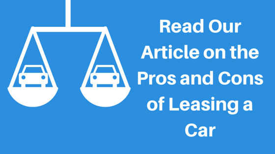 read our article on the pros and cons to leasing