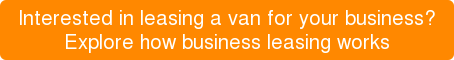 Interested in leasing a van for your business? Explore how business leasing works