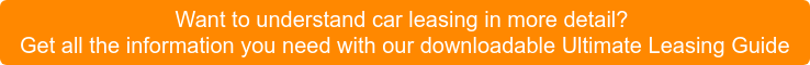 Want to understand car leasing in more detail? Get all the information you need with our downloadable UltimateLeasing Guide