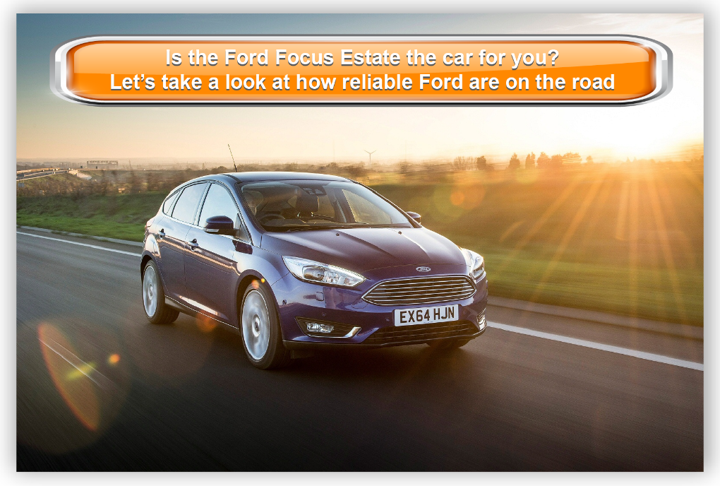 Is the Ford Focus Estate the car for you? Let's take a look at how reliable Ford are on the road