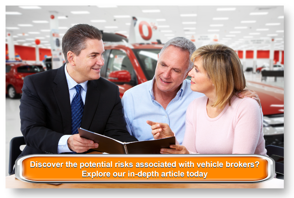 Discover the potential risks associated with vehicle brokers? Explore our in-depth article today