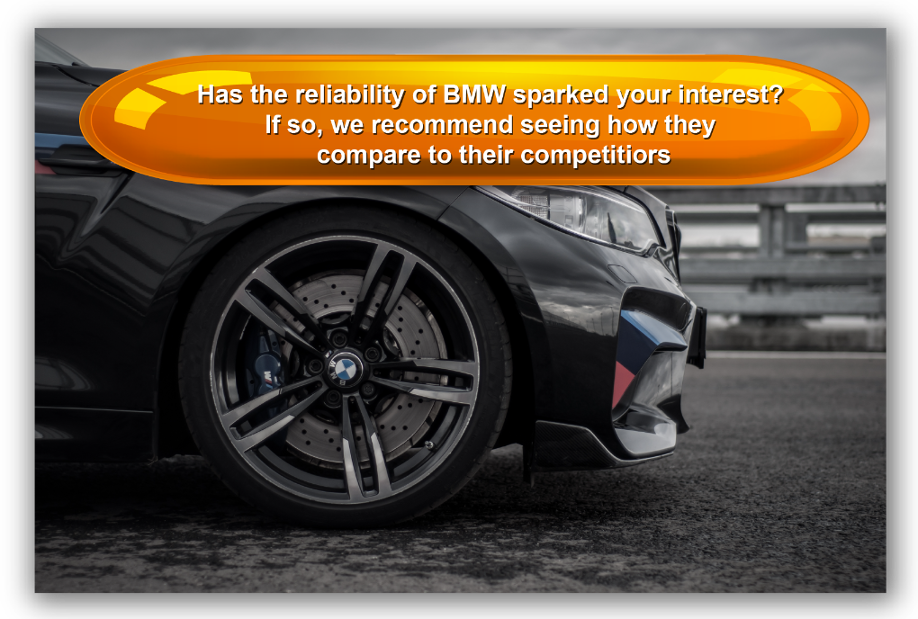 Has the reliability of BMW sparked your interest? If so, we recommend seeing how they compare to their competitiors