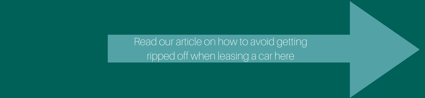 read our article on how to avoid getting ripped off when leasing a car here