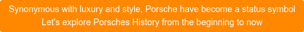 Synonymous with luxury and style, Porsche have become a status symbol Let's explore Porsches History from the beginning to now