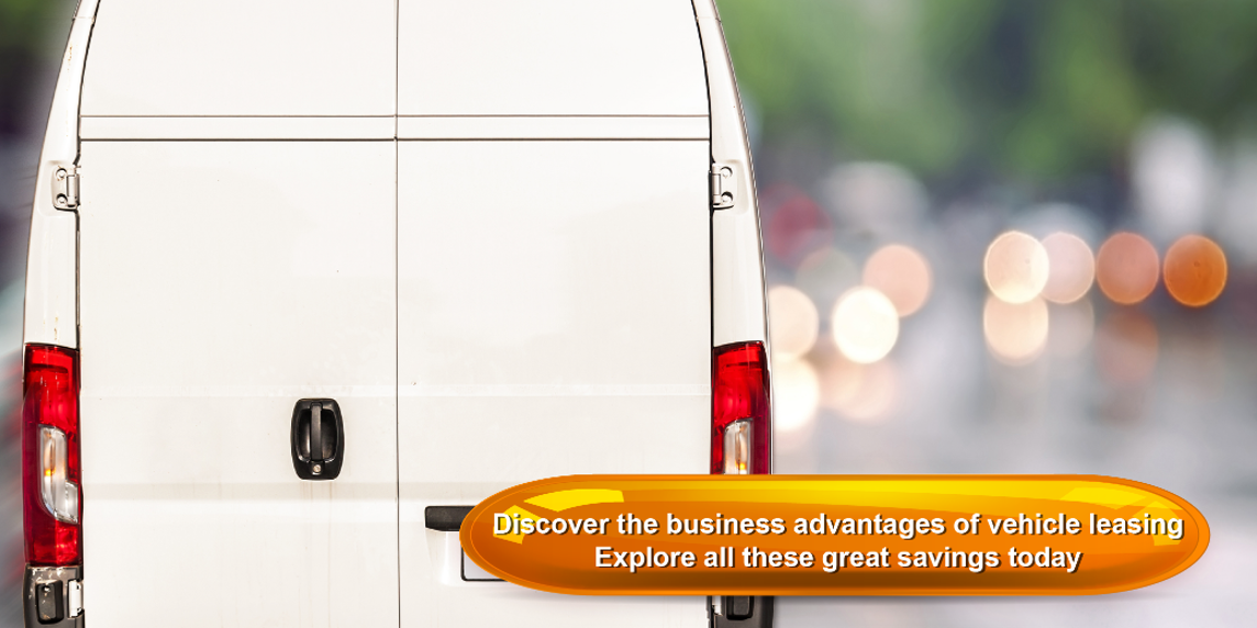 Discover the business advantages of vehicle leasing Explore all these great savings today