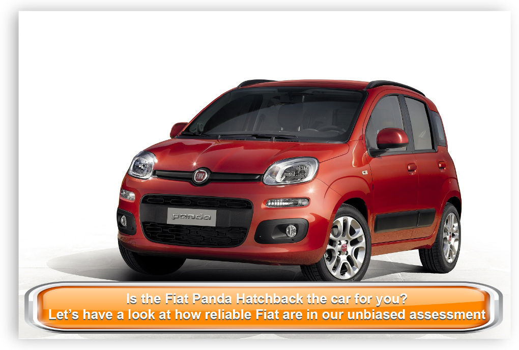 Is the Fiat Panda Hatchback the car for you? Let's have a look at how reliable Fiat are in our unbiased assessment