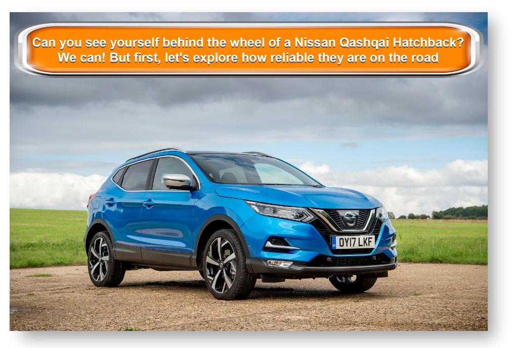 Can you see yourself behind the wheel of aNissan Qashqai Hatchback? We can! But first, let's explore how reliable they are on the road