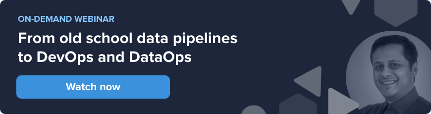 Webinar- From Old School Data Pipelines to DataOps - Watch Now