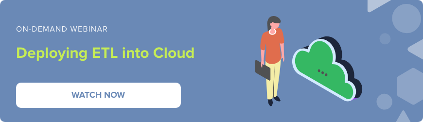 Webinar - Deploying ETL into Cloud - Watch Now