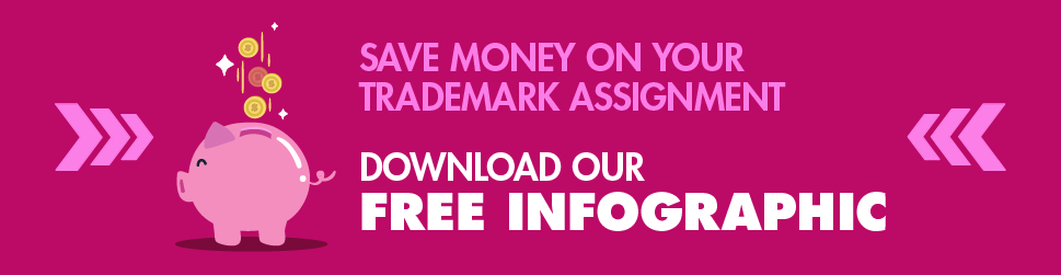 save-money-on-trademark-assignment-download-our-free-infographic