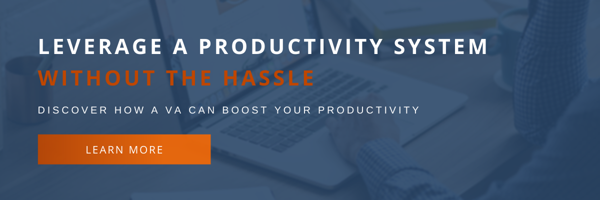 Leverage a productivity system without the hassle. Discover how a VA can boost your productivity,