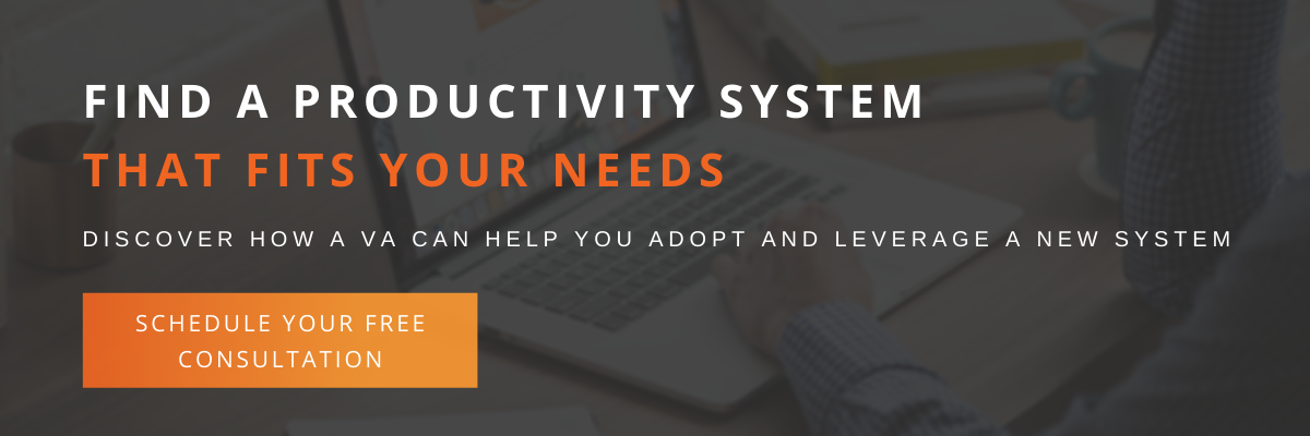Find a productivity system that meets your needs. Schedule a consultation.