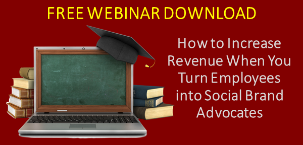 Download the How to Increase Revenue by Turning Employees into Social Brand Advocates webinar