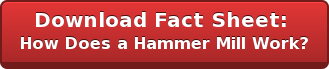 Download Fact Sheet:  How Does a Hammer Mill Work?
