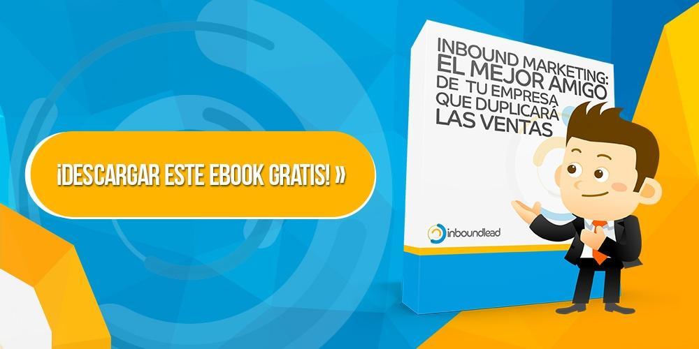 ebook inbound marketing el mejor amigo de tu empresa que duplicará las ventas