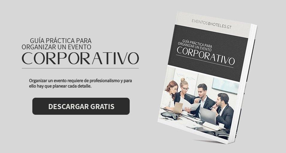 Eventos-en-hoteles-guatemala-Corporativo-guia-practica-para-organizar-un-evento-corporativo-CTA