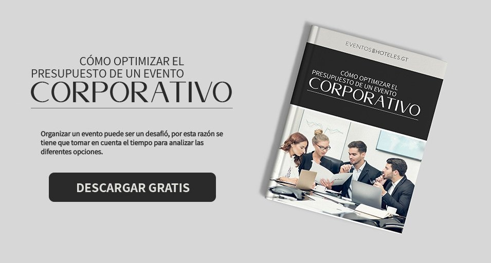 Eventos-en-hoteles-guatemala-Corporativo-optimizar-presupuesto-evento-corporatvio-CTA