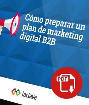 Cómo preparar un plan de marketing digital B2B