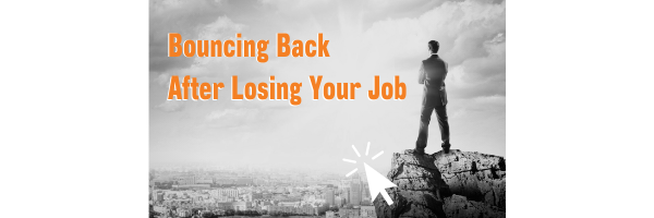 Click Here to Learn How to Bounce Back After Losing Your Job