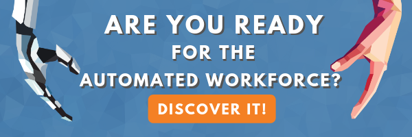 Are You Ready for The Automated Workforce?
