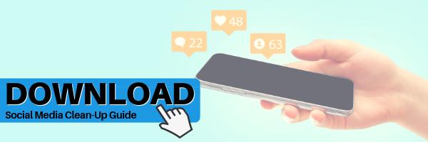 Social Media Clean-Up Guide