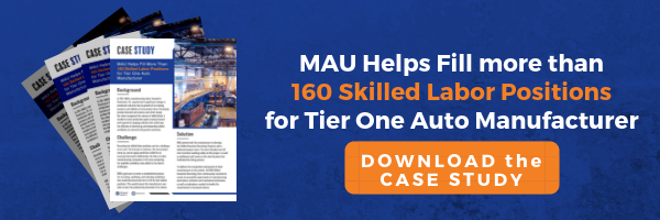 MAU Helps Fill more than 160 Skilled Labor Positions for Tier 1 Auto Manufacturer - Case Study