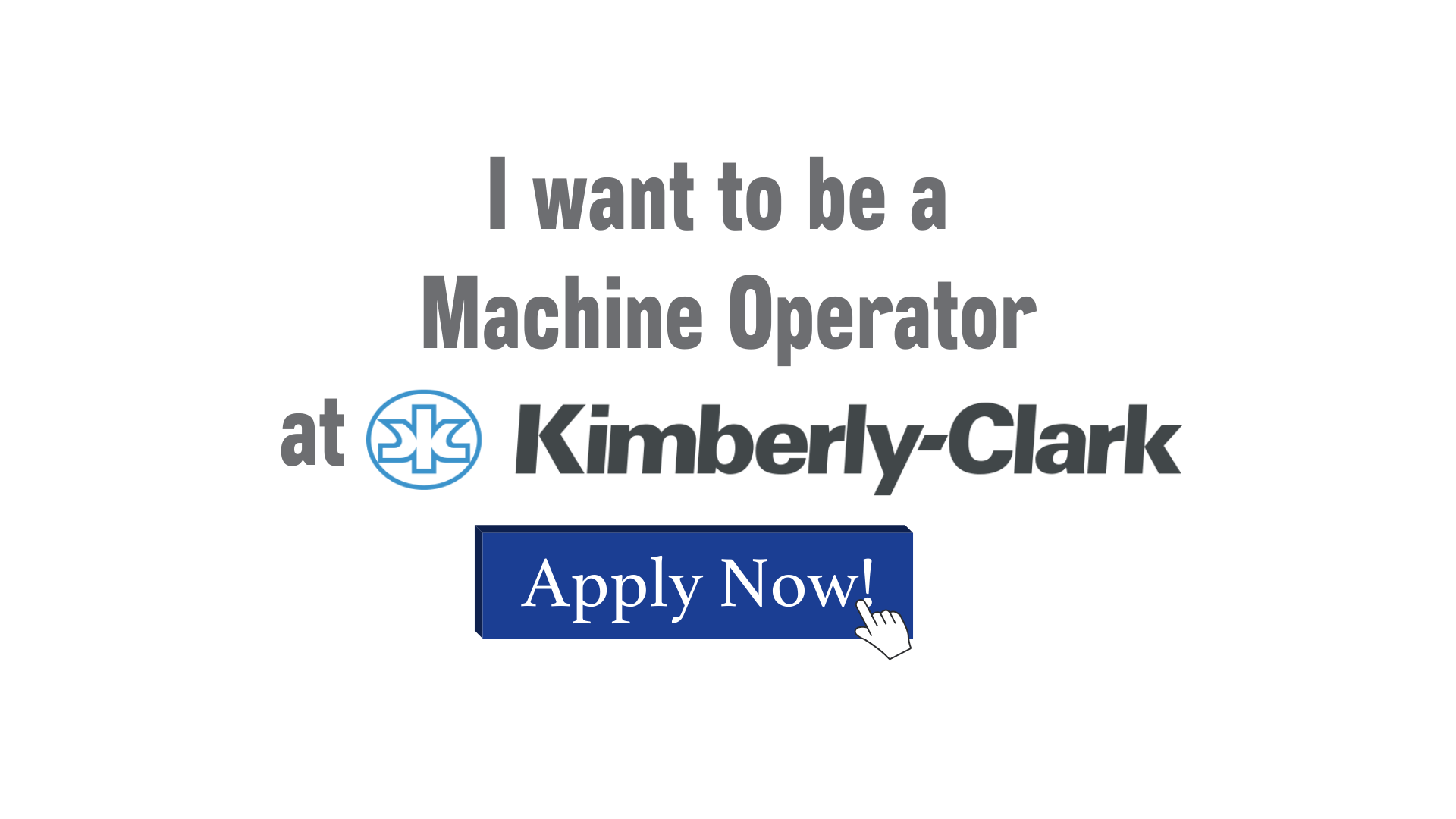 I want to be a Machine Operator at Kimberly-Clark in Hendersonville