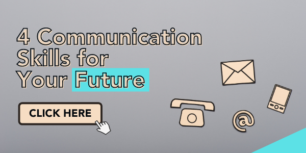 4 Communication Skills for Your Future - Click Here!