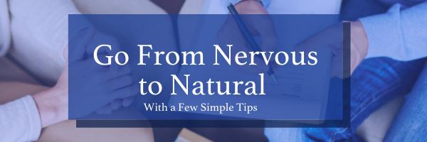 Nervous to Natural