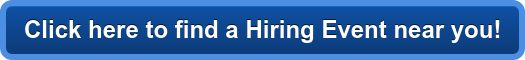 Click here to find a Hiring Event near you!