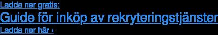 Ladda ner gratis: Guide för inköp av rekryteringstjänster Ladda ner här ›