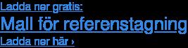 Ladda ner gratis: Mall för referenstagning Ladda ner här ›